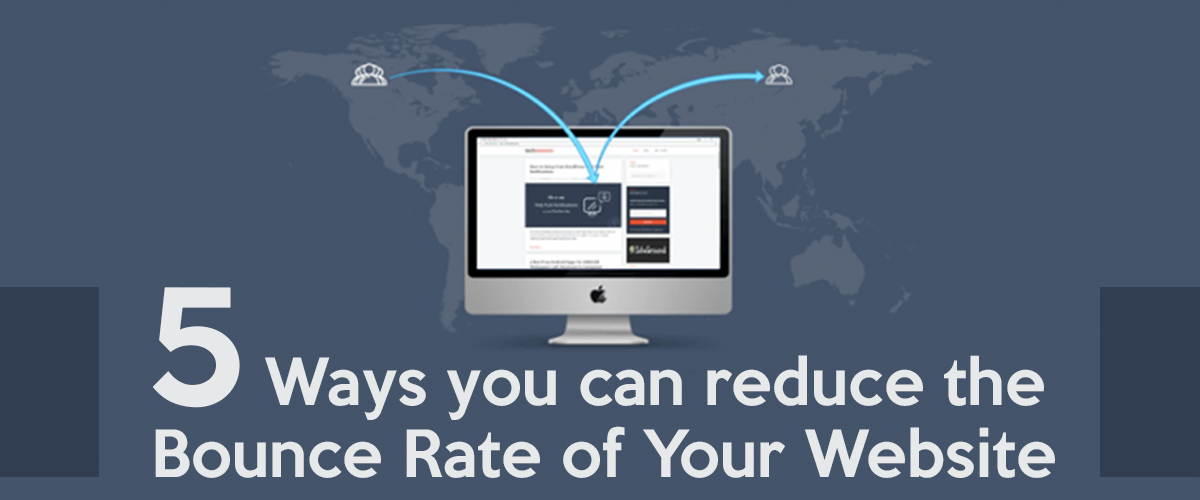 Ways to Reduce the bounce rate website