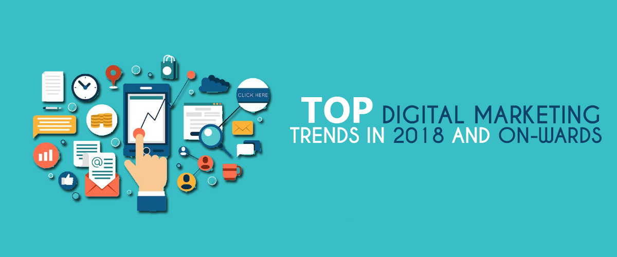 Top Digital Marketing Trends 2018